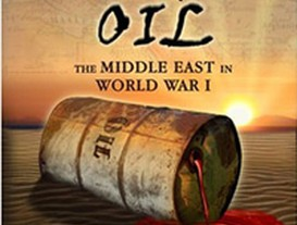 Blood and oil: The Middle East in World War I (2006)