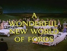 A Wonderful New World of Fords