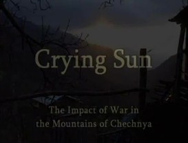 Crying Sun - Chechnya Rights Alert